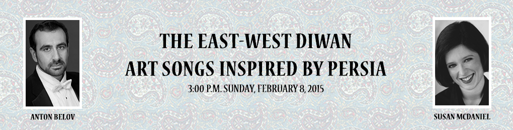the-east-west=diwan-art-songs-inspired-by-persia-piano-event-banner-2015-01-20